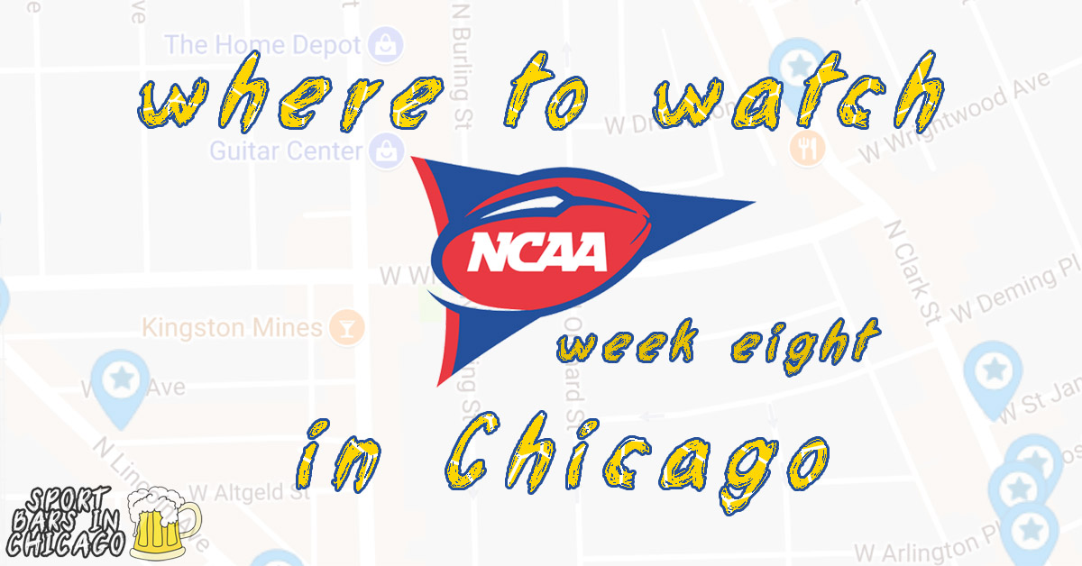 Bars For NCAA Football in Chicago, Week 8