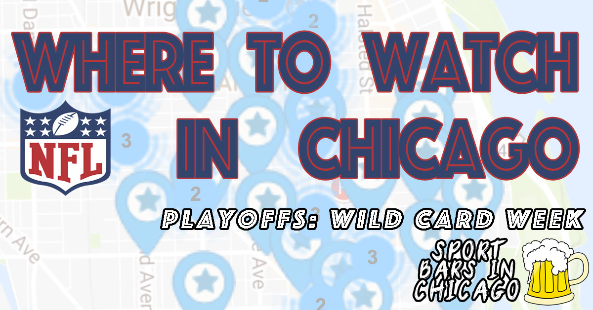 NFL Wild Card Playoffs 2019: Watch in Chicago